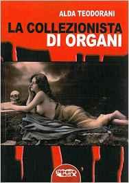La collezionista di organi di Alda Teodorani