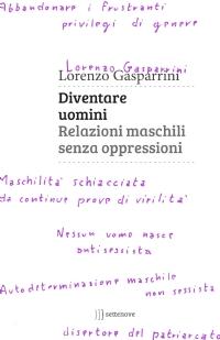 Lorenzo Gasparrini diventare uomini