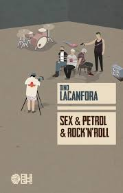 "Sex & Petrol & Rock'n'Roll"" Dino Lacanfora"
